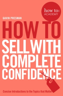 How to Sell with Complete Confidence, Paperback Book