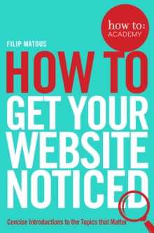 How To Get Your Website Noticed, Paperback / softback Book