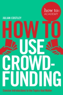 How To Use Crowdfunding, Paperback Book