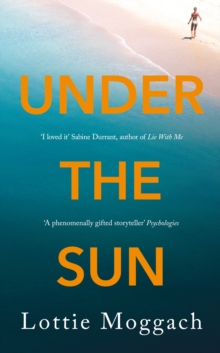 Under the Sun : An addictive literary thriller that will have you hooked, Hardback Book