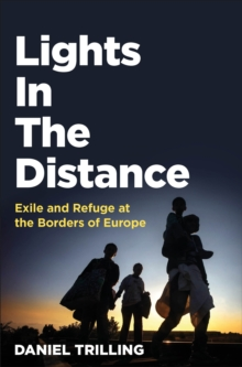 Lights In The Distance : Exile and Refuge at the Borders of Europe, Paperback / softback Book