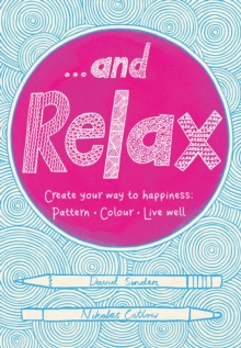 ...And Relax : Pattern, Colour, Live Well, Paperback Book