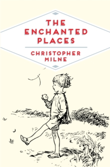 The Enchanted Places : A Childhood Memoir, Paperback / softback Book
