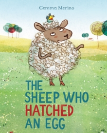 The Sheep Who Hatched an Egg, Hardback Book