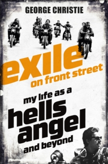 Exile on Front Street : My Life as a Hells Angel, Paperback Book