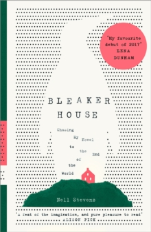 Bleaker House : Chasing My Novel to the End of the World, Hardback Book
