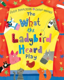 The What the Ladybird Heard Play, Paperback Book