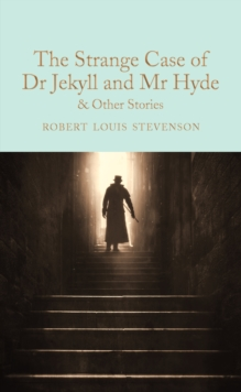 The Strange Case of Dr Jekyll and Mr Hyde and other stories, Hardback Book