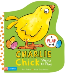 Charlie Chick Wants to Play, Board book Book