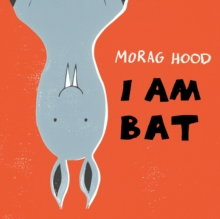 I am Bat, Hardback Book