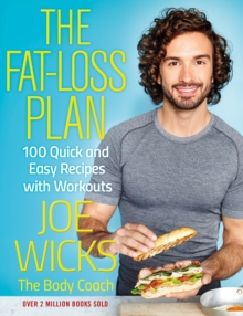 The Fat-Loss Plan : 100 Quick and Easy Recipes with Workouts, Paperback / softback Book
