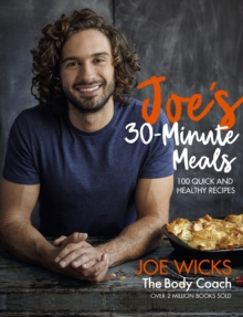 Joe's 30 Minute Meals : 100 Quick and Healthy Recipes, Hardback Book
