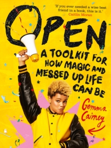 Open: A Toolkit for How Magic and Messed Up Life Can Be, Hardback Book