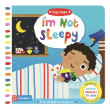 I'm Not Sleepy : Helping Toddlers Go To Sleep, Hardback Book