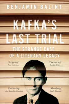 Kafka's Last Trial : The Case of a Literary Legacy, Paperback / softback Book