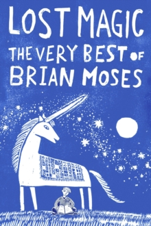 Lost Magic: The Very Best of Brian Moses, Paperback / softback Book