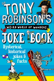 Sir Tony Robinson's Weird World of Wonders Joke Book, Paperback Book
