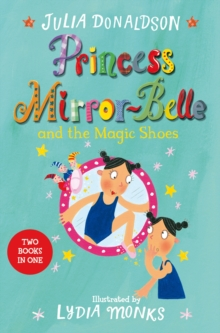 Princess Mirror-Belle and the Magic Shoes : Princess Mirror-Belle Bind Up 2, Paperback / softback Book