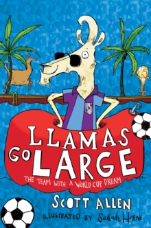 Llamas Go Large : A World Cup Story, Paperback Book