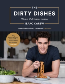 The Dirty Dishes : 100 fast and delicious recipes, Hardback Book