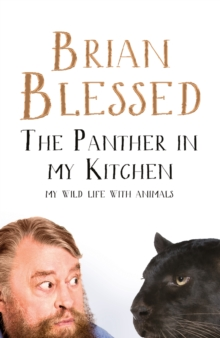 The Panther In My Kitchen : My Wild Life With Animals, Hardback Book