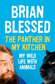 The Panther In My Kitchen : My Wild Life With Animals, Paperback / softback Book