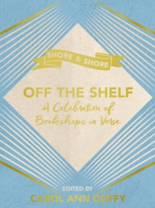 Off The Shelf : A Celebration of Bookshops in Verse, EPUB eBook