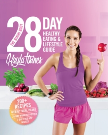 The Bikini Body 28-Day Healthy Eating & Lifestyle Guide : 200 Recipes, Weekly Menus, 4-Week Workout Plan, Paperback / softback Book