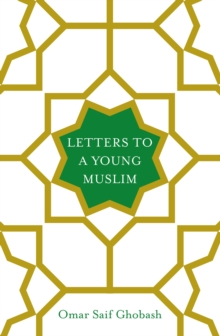 Letters to a Young Muslim, Hardback Book