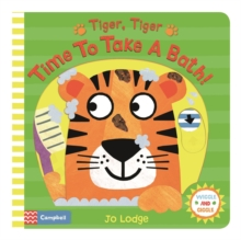 Tiger, Tiger, Time to Take a Bath!, Board book Book
