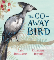 The Go-Away Bird, Hardback Book