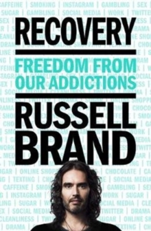 Recovery : Freedom From Our Addictions, Paperback Book