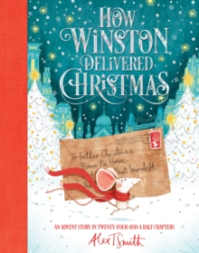 How Winston Delivered Christmas : An Advent story in twenty-four-and-a-half chapters, Hardback Book