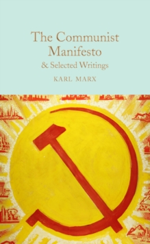 The Communist Manifesto & Selected Writings, Hardback Book