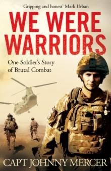 We Were Warriors : A powerful and moving story of courage under fire, Hardback Book
