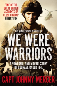 We Were Warriors : A powerful and moving story of courage under fire, Paperback Book