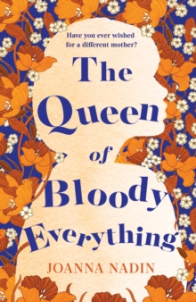 The Queen of Bloody Everything, Paperback / softback Book