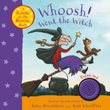 Whoosh! Went the Witch: A Room on the Broom Book, Board book Book
