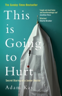 This is Going to Hurt : Secret Diaries of a Junior Doctor, Hardback Book