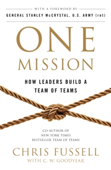 One Mission : How Leaders Build a Team of Teams, Paperback Book