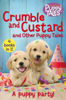 Crumble and Custard and Other Puppy Tales, Paperback Book