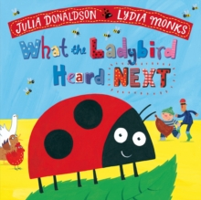 What the Ladybird Heard Next, Paperback Book