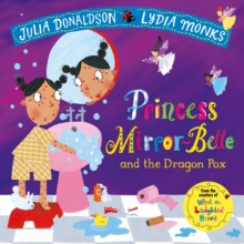 Princess Mirror-Belle and the Dragon Pox, Paperback Book