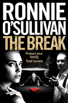 The Break : A Gritty, 90s Gangland Thriller Set in London's Soho From The World Snooker Champion, Hardback Book