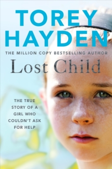 Lost Child : The True Story of a Girl who Couldn't Ask for Help, Paperback / softback Book