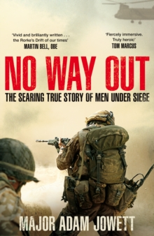 No Way Out : The Searing True Story of Men Under Siege, Hardback Book