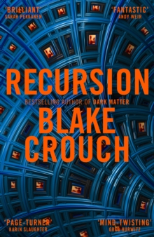 Recursion : From the Bestselling Author of Dark Matter Comes the Most Exciting, Twisty Thriller of the Year, EPUB eBook