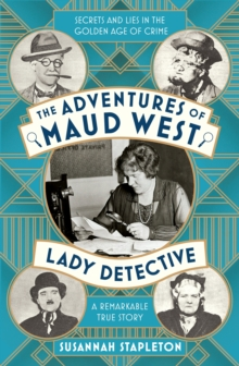 The Adventures of Maud West, Lady Detective : Secrets and Lies in the Golden Age of Crime, Hardback Book