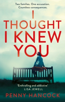 I Thought I Knew You : The Most Thought-provoking and Compelling Read of the Year, EPUB eBook
