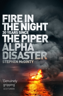 Fire in the Night : The Piper Alpha Disaster, Paperback / softback Book